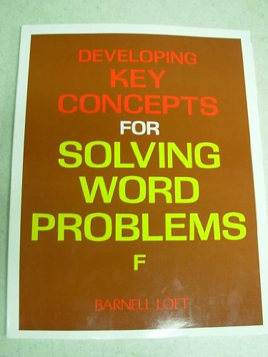 Developing Key Concepts for Solving Word Problems~: Barnell Loft