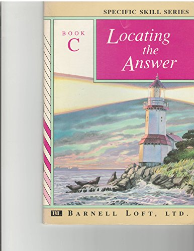 Specific Skill Series, Book C, Fourth Edition: Locating The Answer (1990 Copyright): Richard A ...