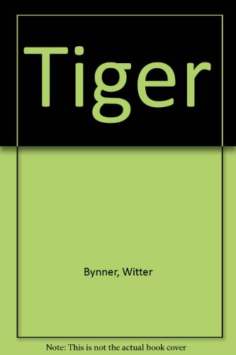 Tiger (One-act plays in reprint): Bynner, Witter