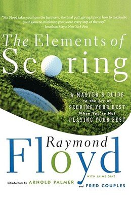 9780848640293: The Elements of Scoring: A Master's Guide to the Art of Scoring Your Best When You're Not Playing Your Best