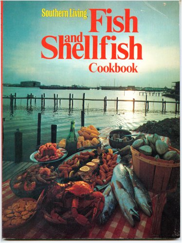 SOUTHERN LIVING FISH AND SHELLFISH COOKBOOK