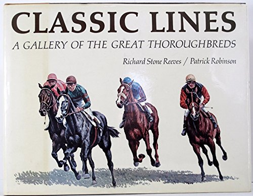 9780848704001: Classic Lines: A Gallery of the Great Thoroughbreds