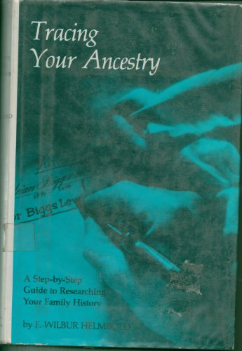 Tracing your ancestry : a step-by-step guide to researching your family history