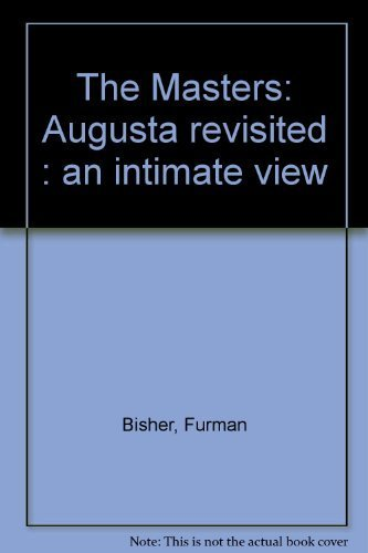 9780848704162: The Masters: Augusta revisited : an intimate view