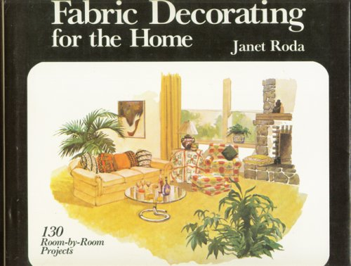 Fabric Decorating for the Home: Roda, Janet E.