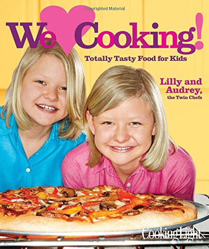 9780848704247: Cooking Light We [Heart] Cooking!: Totally Tasty Food for Kids