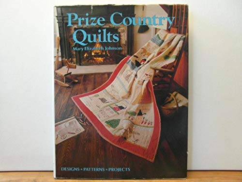 9780848704445: Prize Country Quilts: Designs, Patterns, Projects