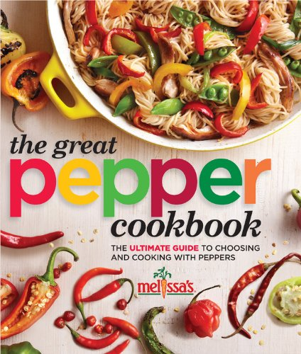 9780848704469: Melissa's The Great Pepper Cookbook: The ultimate guide to choosing and cooking with peppers