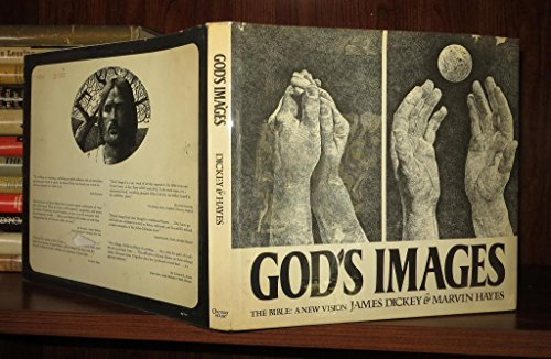 GOD'S IMAGES: The Bible: a New Vision.: Dickey, James and Marvin Hayes.