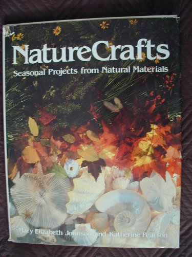 9780848704940: Nature Crafts: Seasonal Projects from Natural Materials