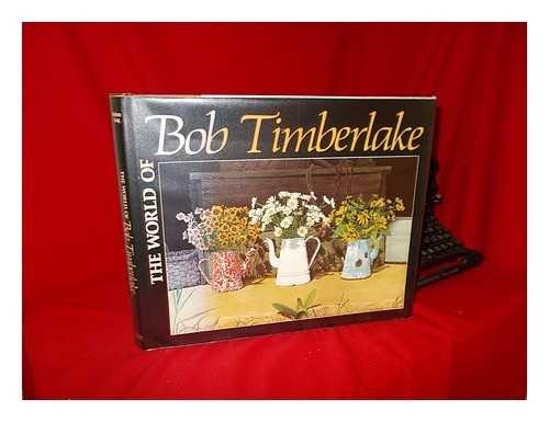 9780848705008: The World of Bob Timberlake