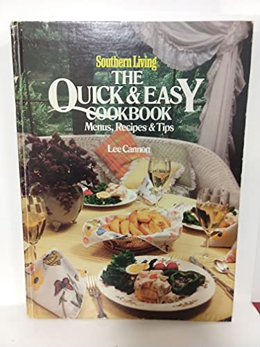 Southern Living the Quick and Easy Cookbook: Cannon, Lee
