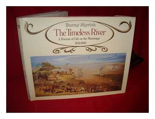 The Timeless River: A Portrait of Life on the Mississippi 1850-1900