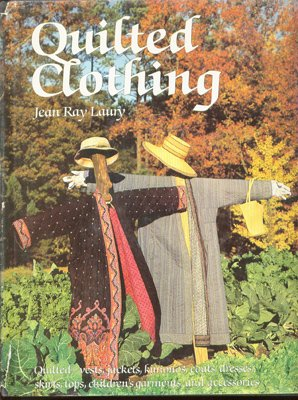 Quilted Clothing (0848705262) by Jean Ray Laury