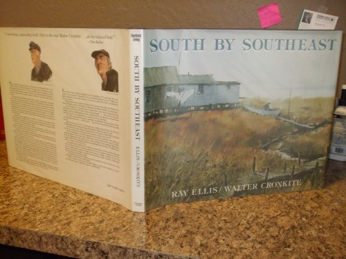 SOUTH by SOUTHEAST; .Signed. *: ELLIS, Ray; CRONKITE, Walter