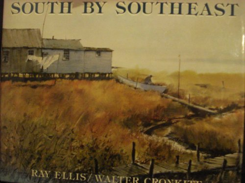 SOUTH by SOUTHEAST; Signed: Ellis, Cronkite. *: ELLIS, RAY; CRONKITE,