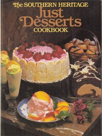 9780848706067: The Southern Heritage Just Desserts Cookbook (The Southern heritage cookbook library)