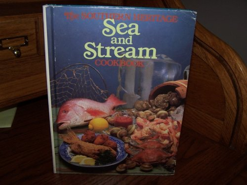 9780848706128: The Southern Heritage Sea and Stream Cookbook (The Southern Heritage Cookbook Library)