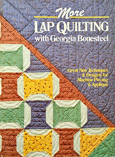 9780848706340: More Lap Quilting With Georgia Bonesteel