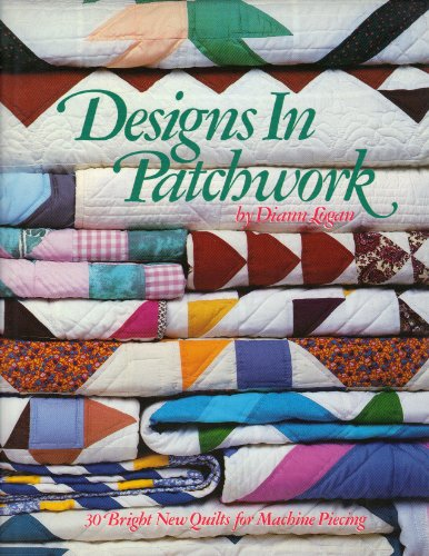 Designs in Patchwork/30 Bright New Quilts for Machine Piecing