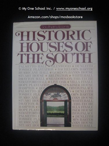 HISTORIC HOUSES OF THE SOUTH (Southern Accents)