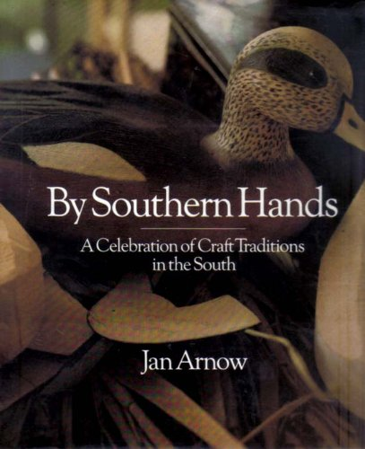 By Southern Hands: A Celebration of Craft Traditions in the South
