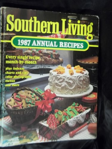 Southern Living 1987 Annual Recipes (Southern Living Annual Recipes): Magazine, Southern Living