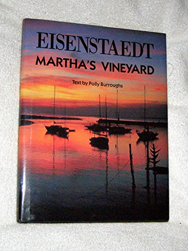 Eisenstaedt Martha's Vineyard: Polly Burroughs (Text By) *SIGNED BY KATHY EISENSTAEDT*