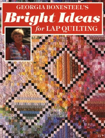 9780848710033: Georgia Bonesteel's Bright Ideas for Lap Quilting