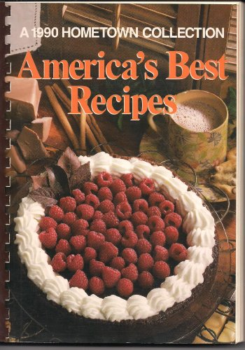 9780848710095: America's Best Recipes: A 1990 Hometown Collection