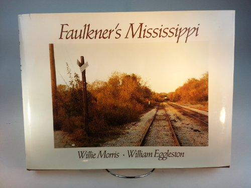 Faulkner's Mississippi: Morris, Willie & William Eggleston