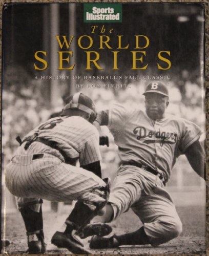 9780848711559: The World Series: A History of Baseball's Fall Classic (Sports Illustrated)