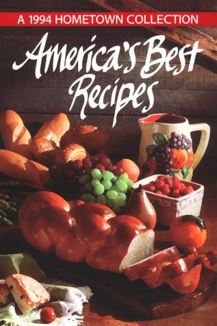 America's Best Recipes: A 1994 Hometown Collection (0848711637) by Nancy Janice Fitzpatrick