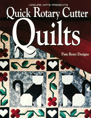 Quick Rotary Cutter Quilts (For the Love of Quilting) (0848714121) by Leisure Arts; Pam Bono