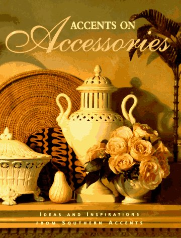9780848714529: Accents on Accessories: Ideas and Inspirations from Southern Accents