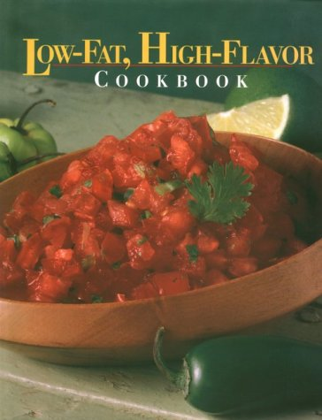 Low-Fat, High-Flavor Cookbook (Today's Gourmet) (0848714547) by Leisure Arts; Oxmoor House