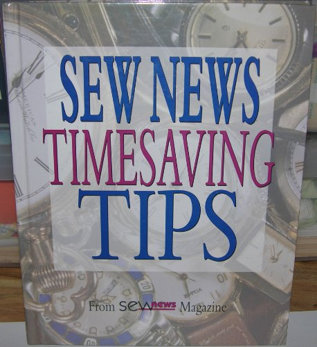 Sew News Timesaving Tips (Sewing with Nancy): Inc Leisure Arts,