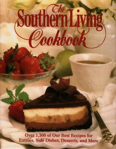The Southern Living Cookbook: From the Foods Staff of Southern Living Magazine: Leisure Arts