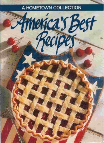 AMERICA'S BEST RECIPES : A Hometown Collection