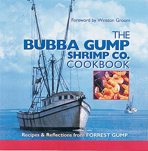 9780848714796: The Bubba Gump Shrimp Co. Cookbook: Recipes & Reflections from Forrest Gump