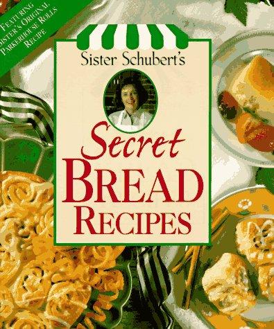 9780848715175: Sister Schubert's Secret Bread Recipes