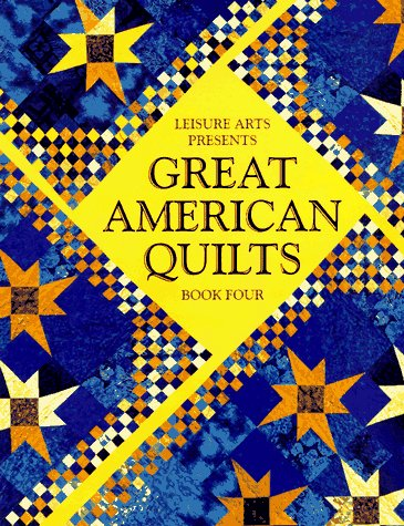 Great American Quilts Book 4 (Book Four) (Bk. 4) (9780848715267) by Carol L. Newbill