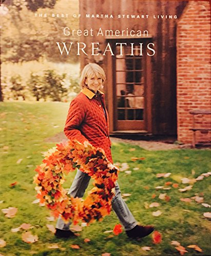 9780848715304: Great American wreaths: The best of Martha Stewart living
