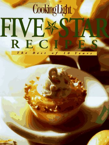 Cooking Light Five-Star Recipes: The Best of: Lowery, Deborah Garrison