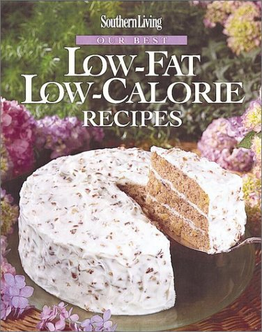 9780848715465: Southern Living: Our Best Low-Fat Low-Calorie Recipes