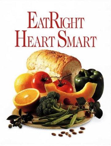 9780848715991: Eat Right Heart Smart