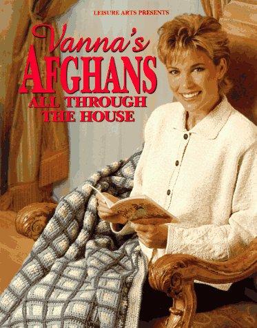 9780848716028: Vanna's Afghans All Through the House