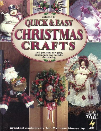 Quick & Easy Christmas Crafts Volume II 164 Projects for Gifts, Ornaments and Holiday Decorating (9780848716219) by Oxmoor House