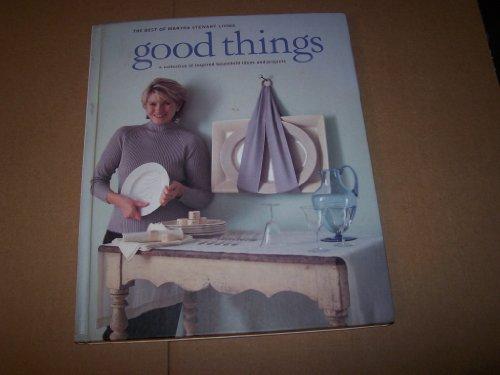 9780848716288: Good things : the best of Martha Stewart living