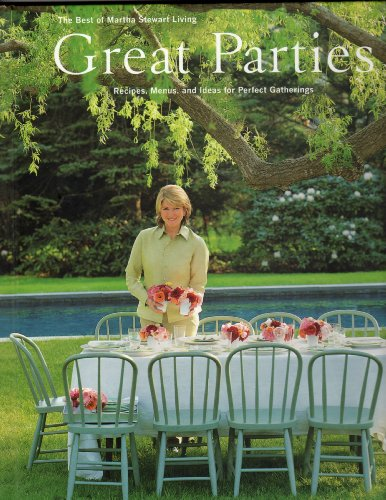 9780848716295: Great parties : recipes menus and ideas for perfect gatherings : the best of Martha Stewart living